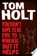 You Don T Have To Be Evil To Work Here But It Helps