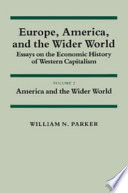 Europe America And The Wider World Volume 2 America And The Wider World
