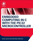 Embedded Computing in C with the Pic32 Microcontroller