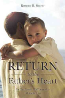Return to the Father s Heart  So the Earth Will Survive  Malachi 4 6