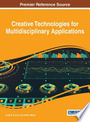 Creative Technologies for Multidisciplinary Applications
