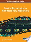 Creative Technologies for Multidisciplinary Applications