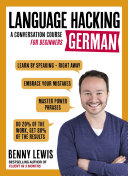LANGUAGE HACKING GERMAN  Learn how to speak German   right away