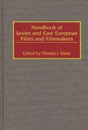 Handbook of Soviet and East European films and filmmakers