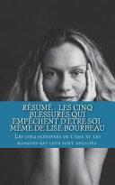 Résumé - Les Cinq Blessures Qui Empèchent d'Ètre Soi-Mème de Lise Bourbeau