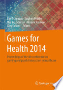 Games For Health 2014 : knowledge and business development efforts...