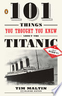 101 Things You Thought You Knew About The Titanic Butdidn T