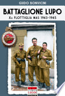 Battaglione Lupo   Xa Flottiglia MAS 1943 1945