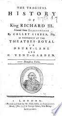 The Tragical History of King Richard III. Altered from Shakespeare by Colley Cibber, Etc