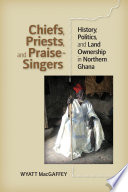 Chiefs  Priests  and Praise Singers