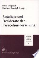 Resultate und Desiderate der Paracelsus-Forschung