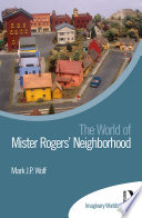 The World of Mister Rogers    Neighborhood