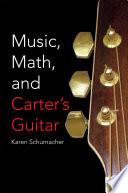 Music  Math  and Carter s Guitar