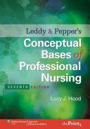 Leddy Pepper S Conceptual Bases Of Professional Nursing