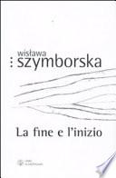 La fine e l inizio  Testo polacco a fronte