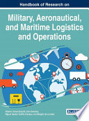 Handbook Of Research On Military Aeronautical And Maritime Logistics And Operations