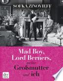 Mad Boy, Lord Berners, meine Großmutter und ich
