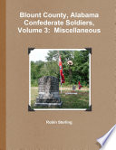 Blount County  Alabama Confederate Soldiers  Volume 3  Miscellaneous