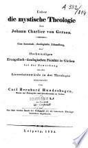 Ueber die mystische Theologie des Johann Charlier von Gerson