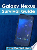 Galaxy Nexus Survival Guide  Step by Step User Guide for Galaxy Nexus  Getting Started  Downloading FREE eBooks  Using eMail  Photos and Videos  and Surfing the Web