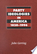Party Ideologies in America  1828 1996