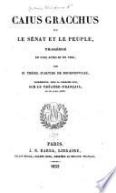 Caius Gracchus, ou, Le senat et le peuple