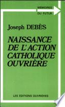 Naissance de l'Action catholique ouvrière