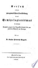 Versuch einer pragmatischen Darstellung des Augustinismus und Pelagianismus nach ihrer geschichtlichen Entwicklung. In 2 Theilen