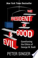 The President of Good   Evil