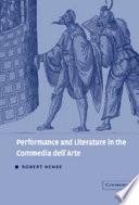 Performance and Literature in the Commedia Dell Arte