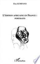 L'EDITION AFRICAINE EN FRANCE : PORTRAITS