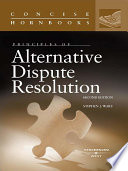 Principles of Alternative Dispute Resolution  2d  Concise Hornbook Series