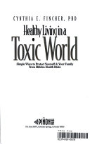 Healthy Living in a Toxic World