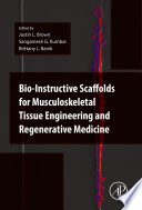 Bio Instructive Scaffolds for Musculoskeletal Tissue Engineering and Regenerative Medicine