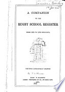 A Companion to the Rugby School Register from 1675 to 1870 Inclusive