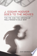 J  Edgar Hoover Goes to the Movies
