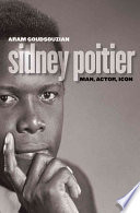 Sidney Poitier: Man, Actor, Icon