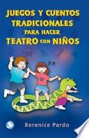 Juegos y cuentos tradicionales para hacer teatro con niños