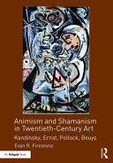 Animism and Shamanism in Twentieth Century Art