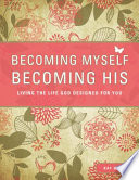 Becoming Myself  Becoming His