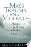 Mass Trauma and Violence