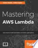 Mastering AWS Lambda