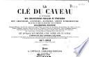 La clé du caveau à l'usage des chansonniers français et étrangers...
