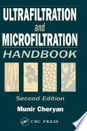 Ultrafiltration And Microfiltration Handbook book