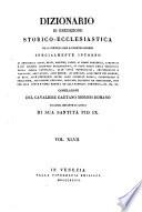 Dizionario di erudizione storico ecclesiastica da s  Pietro sino ai nostri giorni specialmente intorno ai principali santi