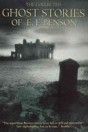 The Collected Ghost Stories of E F  Benson