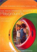 The Developmental Benefits of Playgrounds