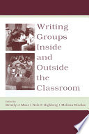 Writing Groups Inside and Outside the Classroom Inside And Outside The Academic Environment Exploring Writing