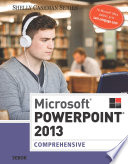 Microsoft PowerPoint 2013  Comprehensive
