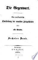 Die Gegenwart Eine Encyclop Dische Darstellung Der Neuesten Zeitgeschichte F R Alle St Nde Hrsg Von Aug Kurtzel 6